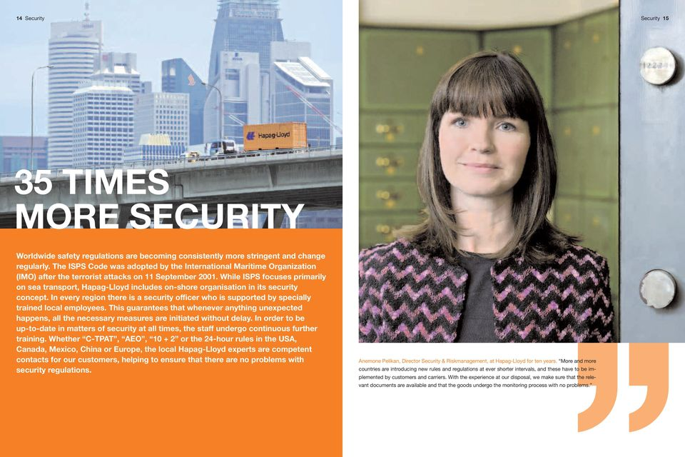 While ISPS focuses primarily on sea transport, Hapag-Lloyd includes on-shore organisation in its security concept.