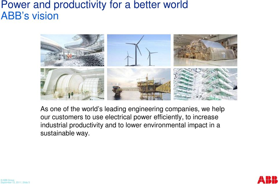 electrical power efficiently, to increase industrial productivity and