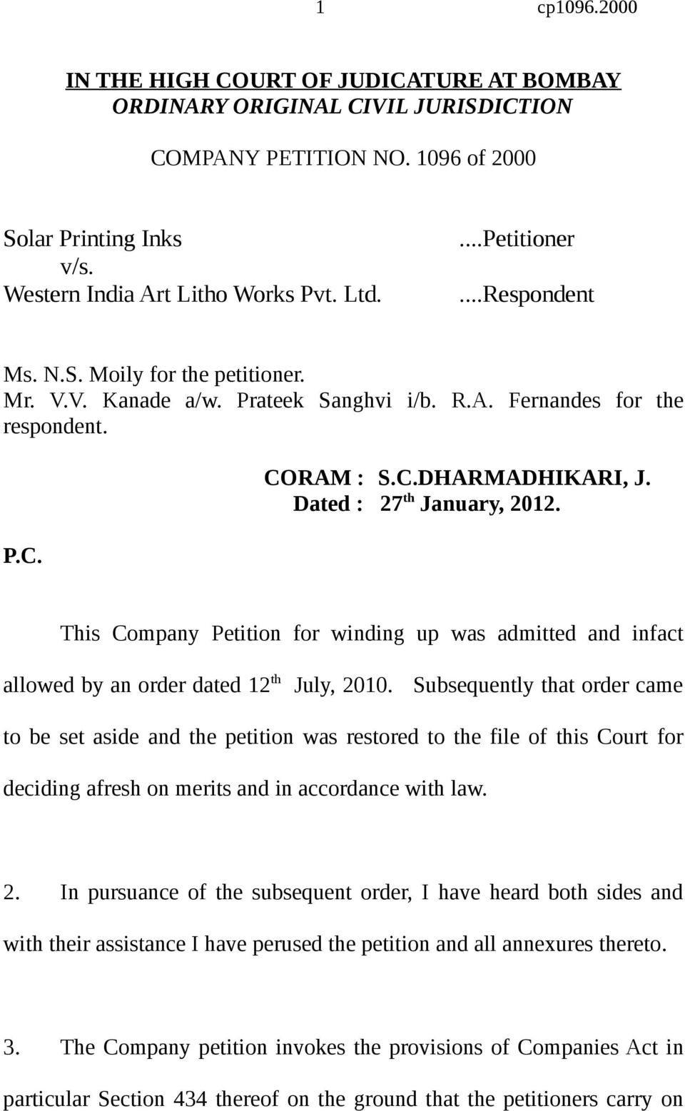 Dated : 27 th January, 2012. This Company Petition for winding up was admitted and infact allowed by an order dated 12 th July, 2010.