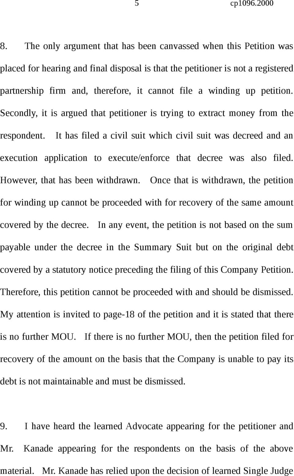 winding up petition. Secondly, it is argued that petitioner is trying to extract money from the respondent.