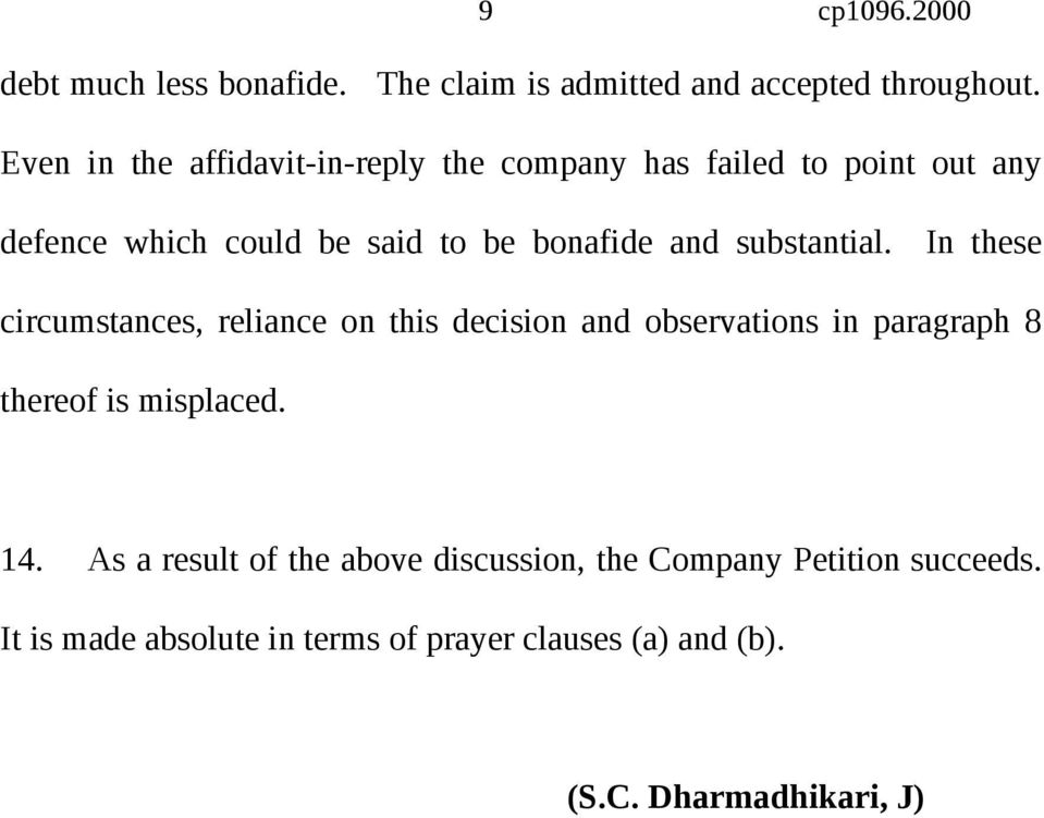 substantial. In these circumstances, reliance on this decision and observations in paragraph 8 thereof is misplaced.