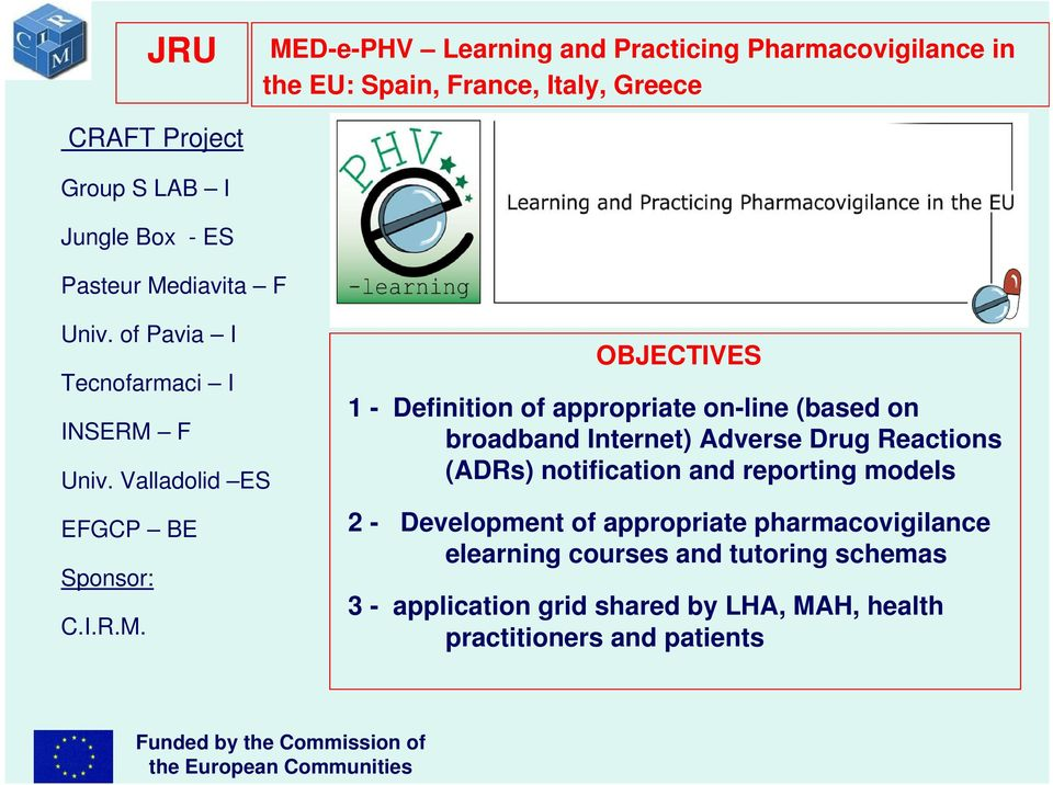 (based on broadband Internet) Adverse Drug Reactions (ADRs) notification and reporting models 2 - Development of appropriate pharmacovigilance