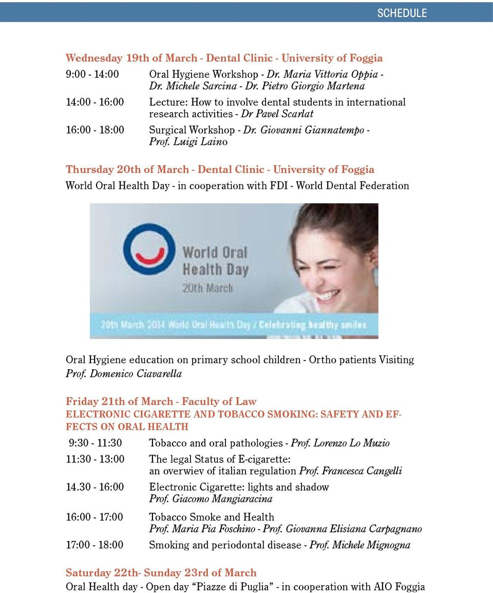 Luigi Laino Thursday 20th of March - Dental Clinic - University World Oral Health Day - in cooperation with FDI - World Dental Federation Oral Hygiene education on primary school children - Ortho