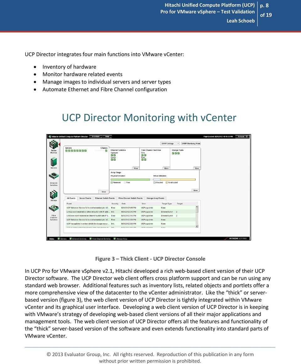 1, Hitachi developed a rich web based client version of their UCP Director software. The UCP Director web client offers cross platform support and can be run using any standard web browser.