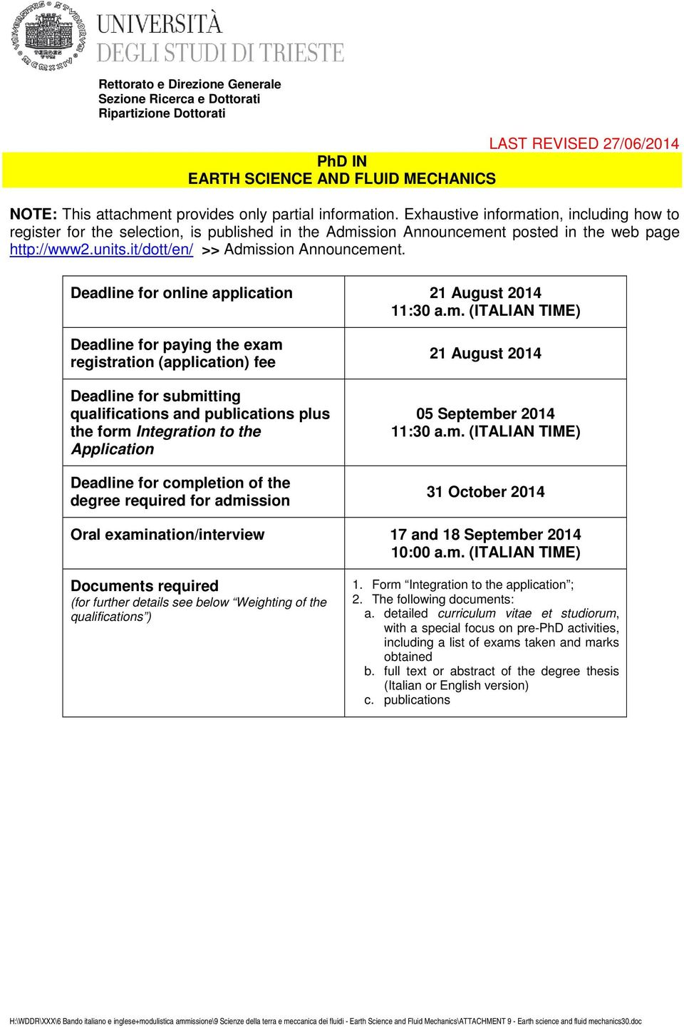 Deadline for online application 21 August 2014 11:30 a.m.