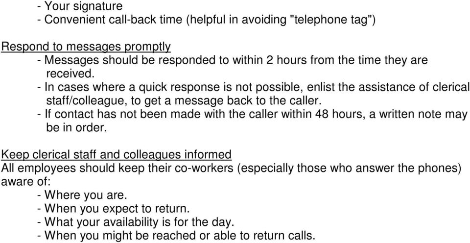 - If contact has not been made with the caller within 48 hours, a written note may be in order.