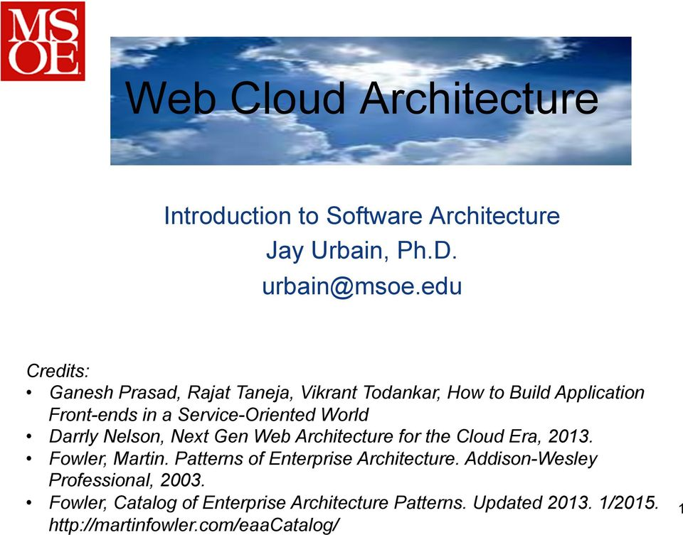World Darrly Nelson, Next Gen Web Architecture for the Cloud Era, 2013. Fowler, Martin.