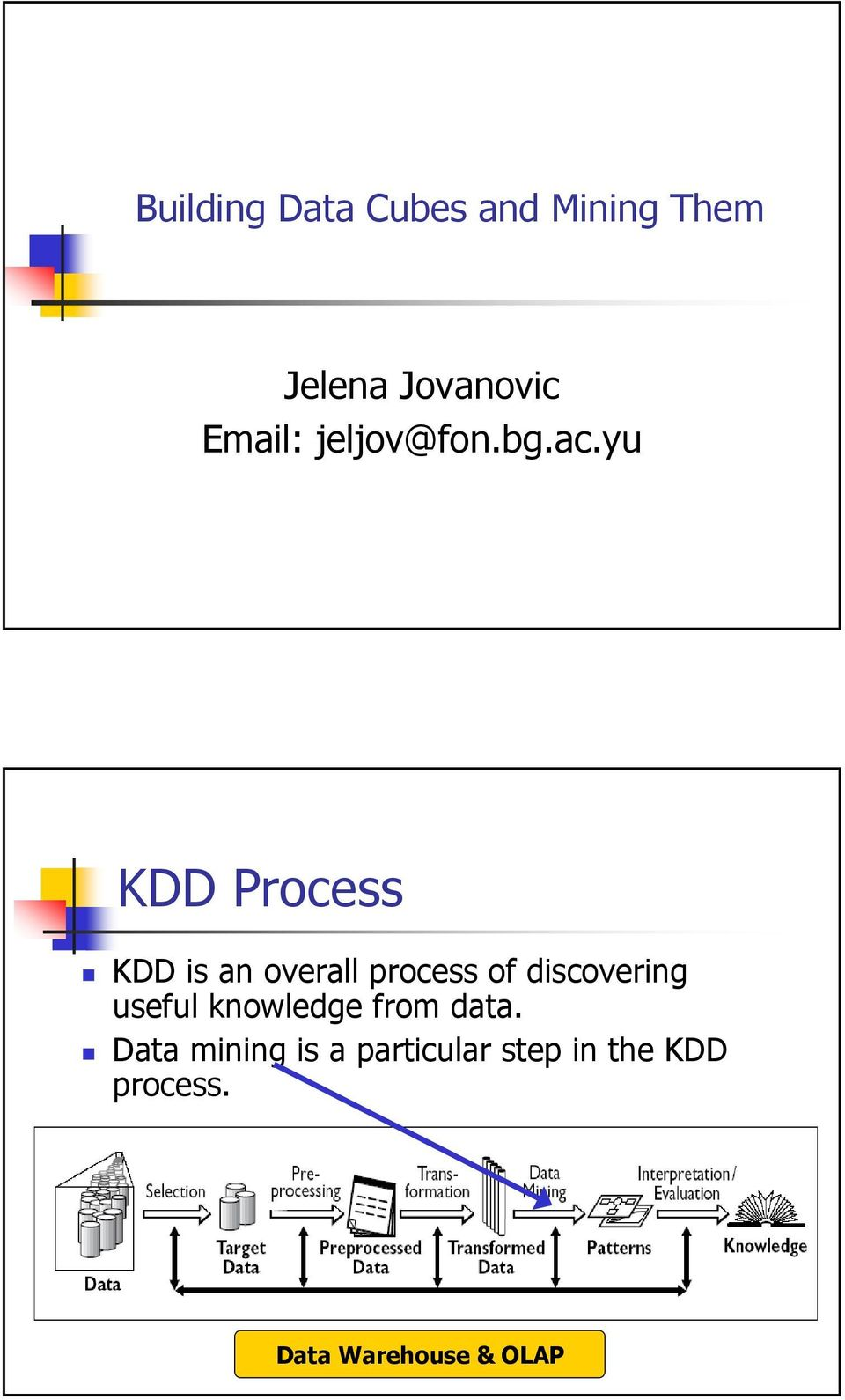 yu KDD Process KDD is an overall process of discovering