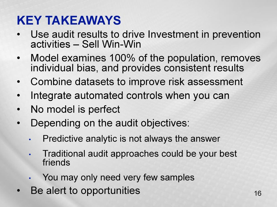 automated controls when you can No model is perfect Depending on the audit objectives: Predictive analytic is not always