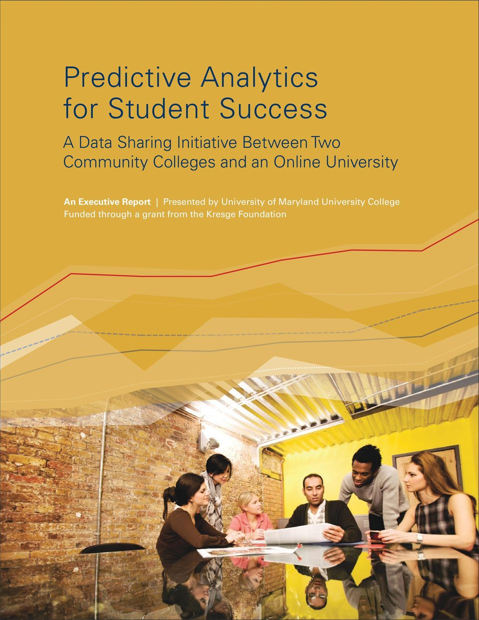 University An Executive Report Presented by University of
