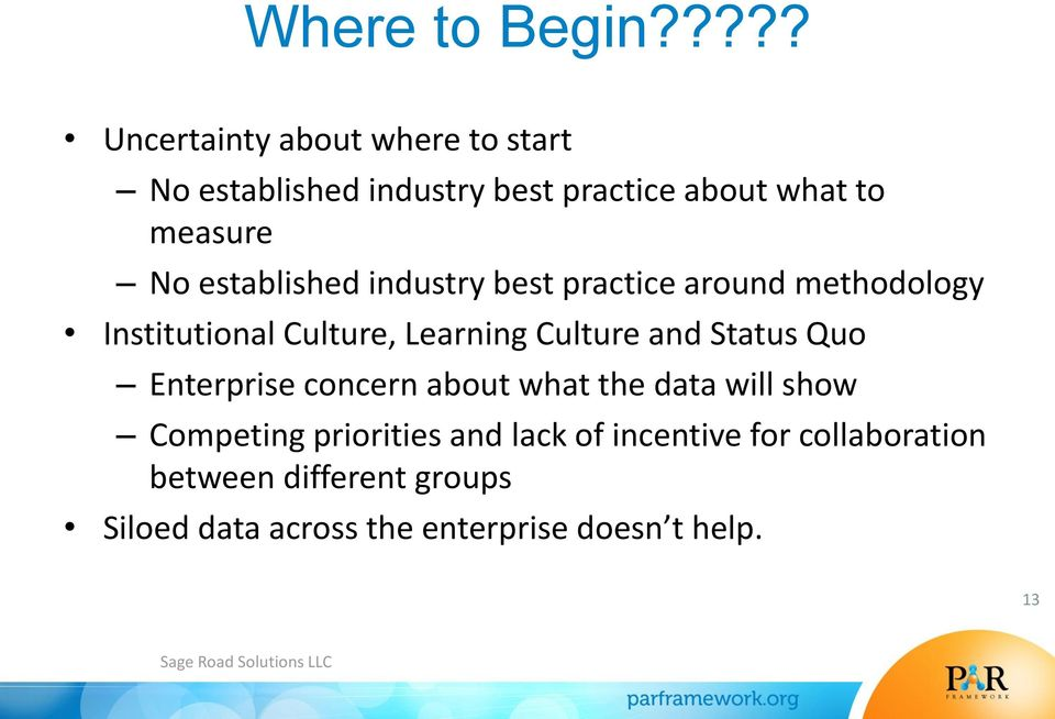 established industry best practice around methodology Institutional Culture, Learning Culture and Status Quo
