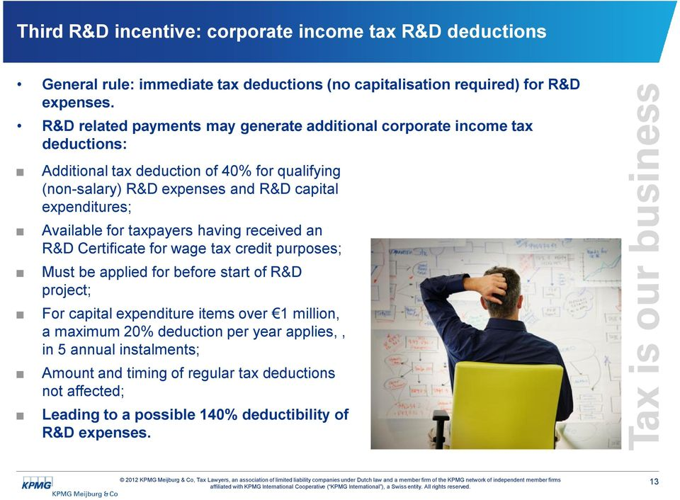 expenditures; Available for taxpayers having received an R&D Certificate for wage tax credit purposes; Must be applied for before start of R&D project; For capital
