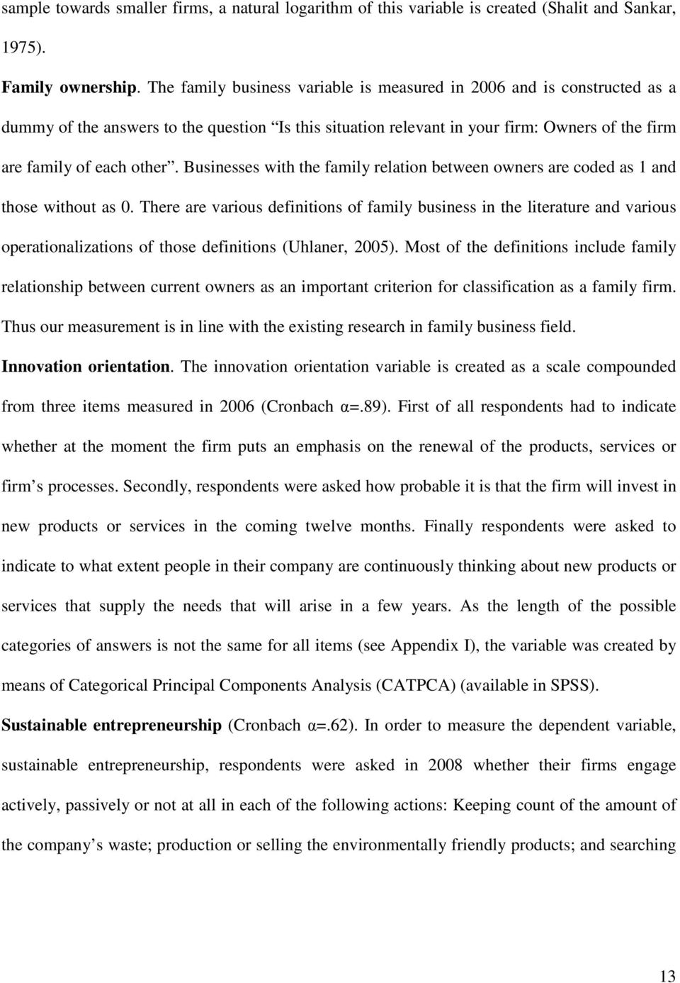 Businesses with the family relation between owners are coded as 1 and those without as 0.