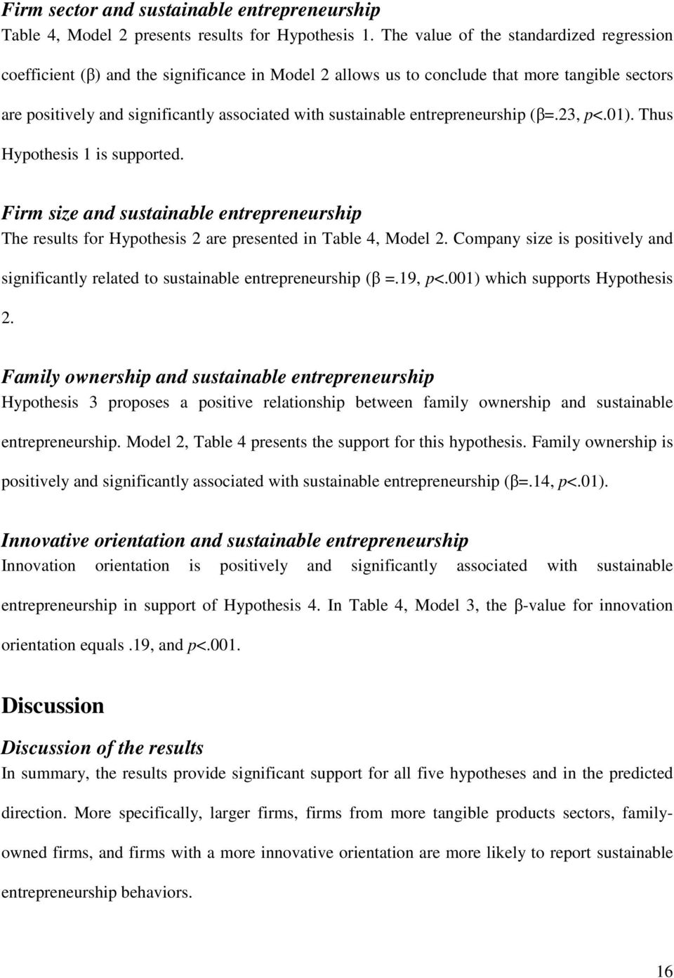 entrepreneurship (β=.23, p<.01). Thus Hypothesis 1 is supported. Firm size and sustainable entrepreneurship The results for Hypothesis 2 are presented in Table 4, Model 2.