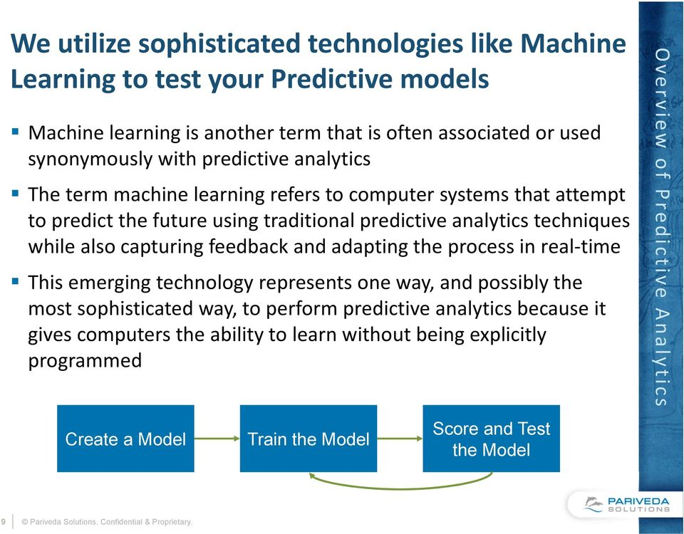 capturing feedback and adapting the process in real-time This emerging technology represents one way, and possibly the most sophisticated way, to perform predictive analytics