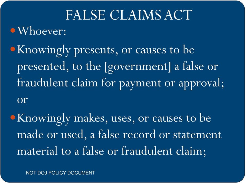 payment or approval; or Knowingly makes, uses, or causes to be made