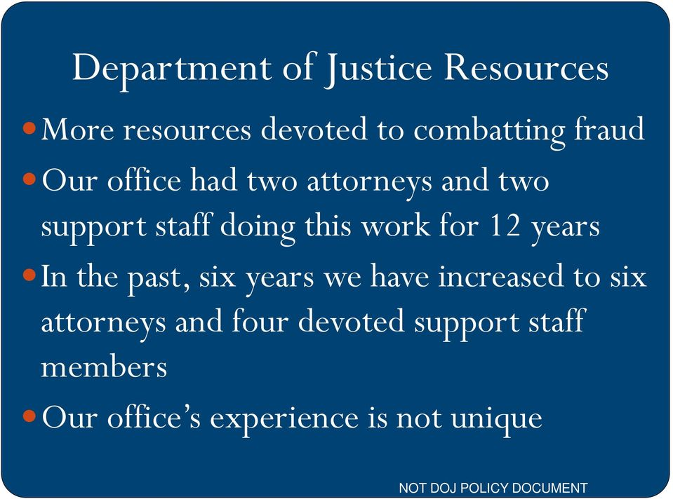 for 12 years In the past, six years we have increased to six attorneys