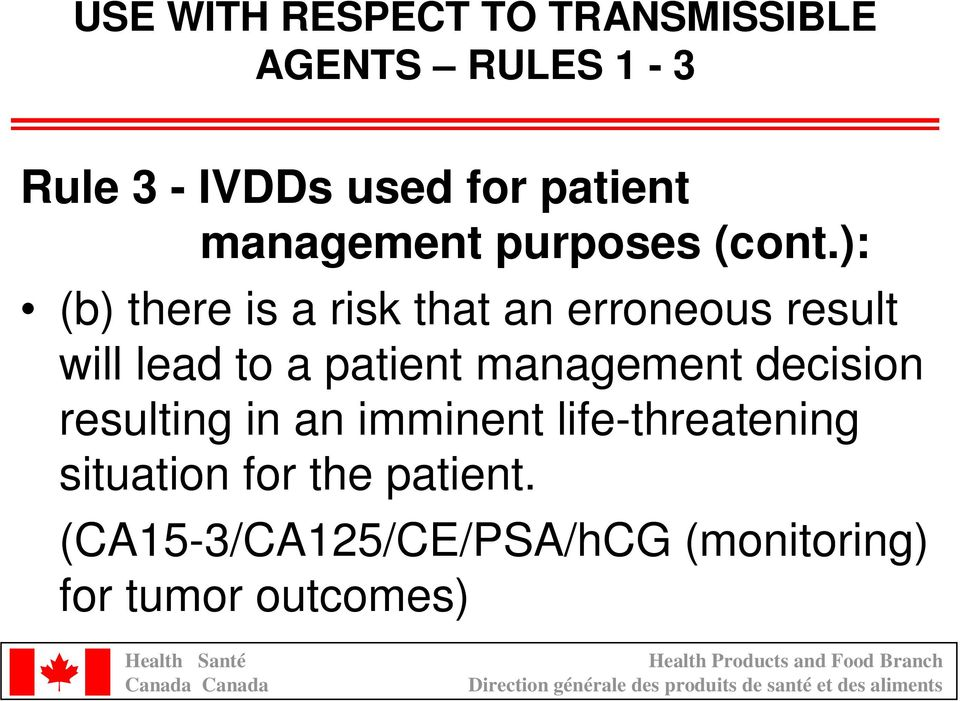 ): (b) there is a risk that an erroneous result will lead to a patient management