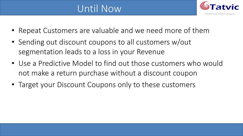 Revenue Use a Predictive Model to find out those customers who would not make a