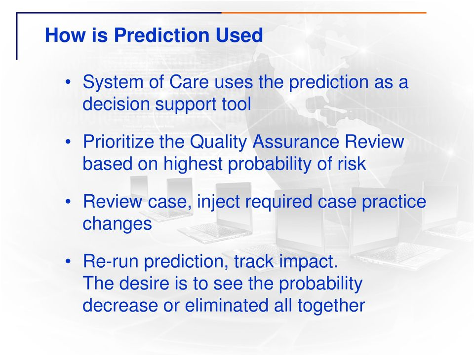 risk Review case, inject required case practice changes Re-run prediction,