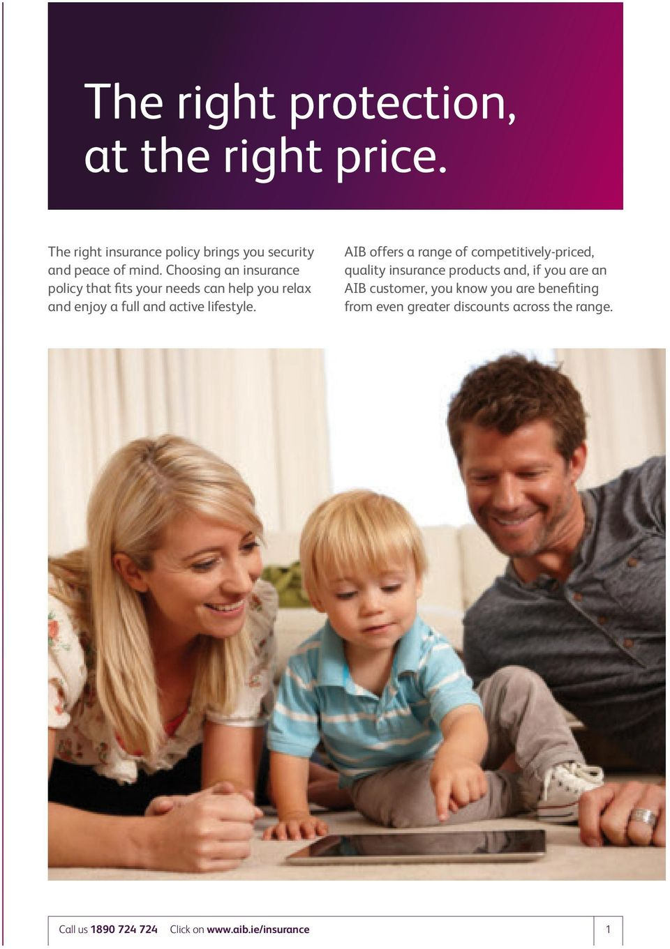 AIB offers a range of competitively-priced, quality insurance products and, if you are an AIB customer, you