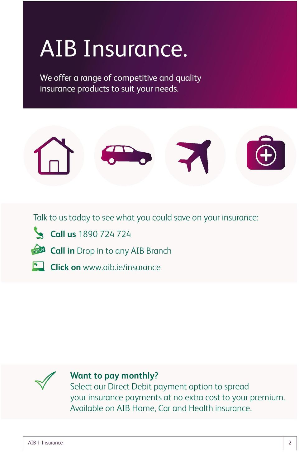 AIB Branch Click on www.aib.ie/insurance Want to pay monthly?
