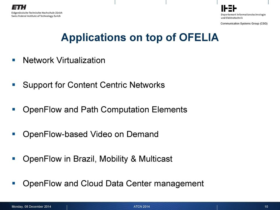 OpenFlow-based Video on Demand OpenFlow in Brazil, Mobility &