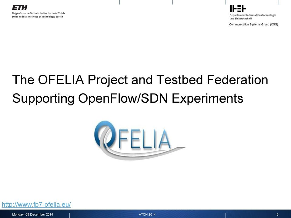 Experiments http://www.fp7-ofelia.