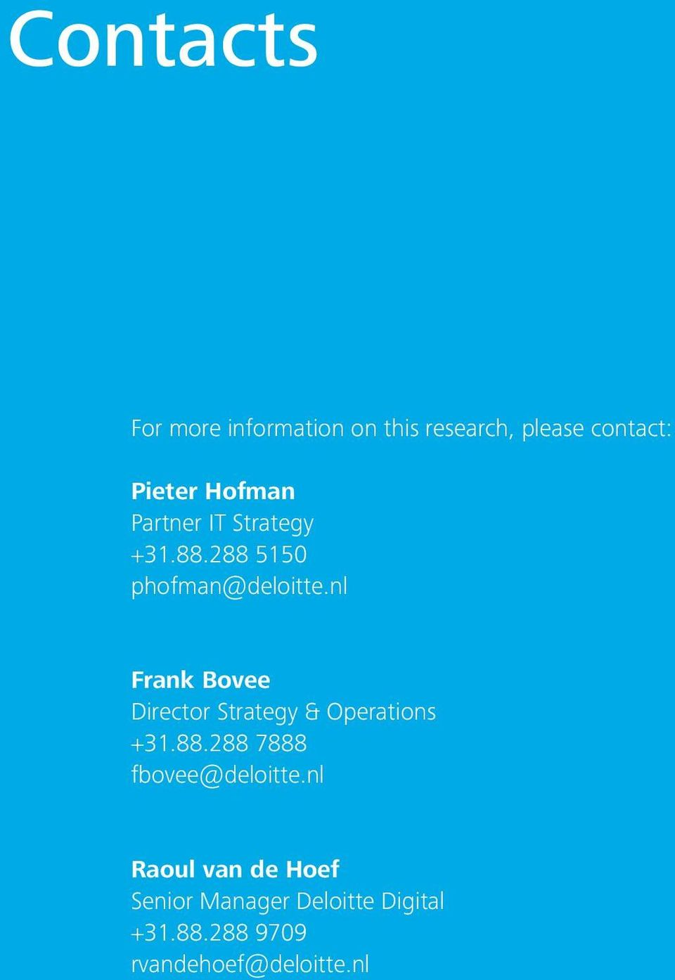 nl Frank Bovee Director Strategy & Operations +31.88.288 7888 fbovee@deloitte.