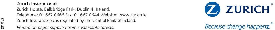 Telephone: 01 667 0666 Fax: 01 667 0644 Website: www.zurich.
