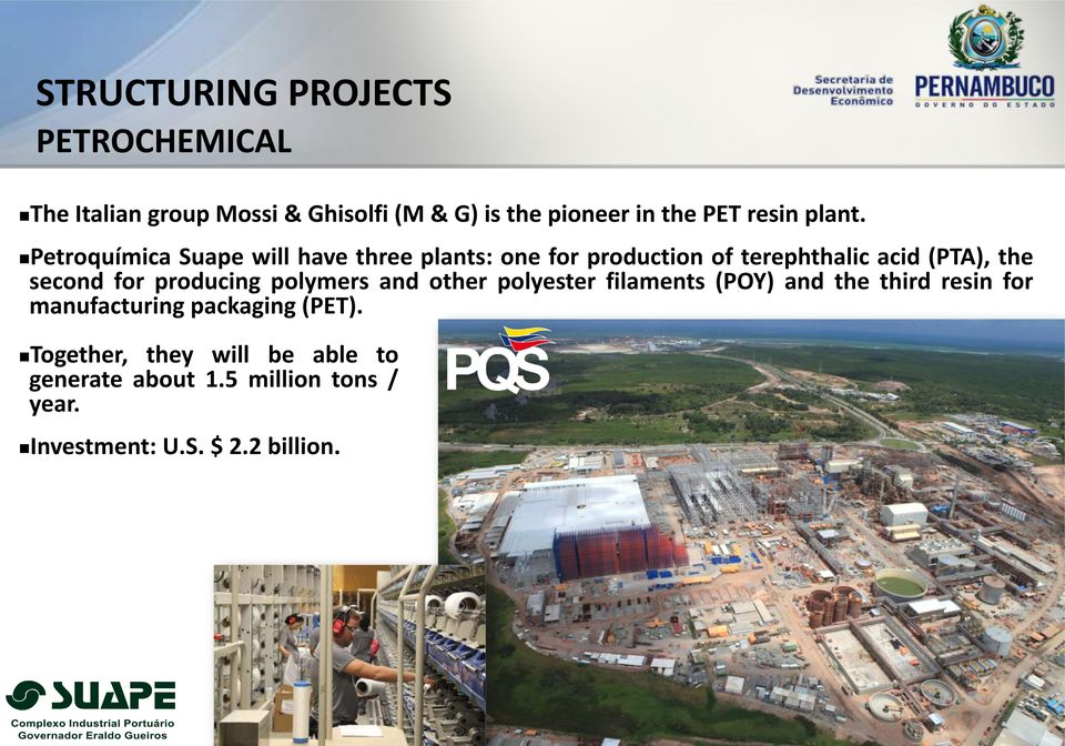 Petroquímica Suape will have three plants: one for production of terephthalic acid (PTA), the second for