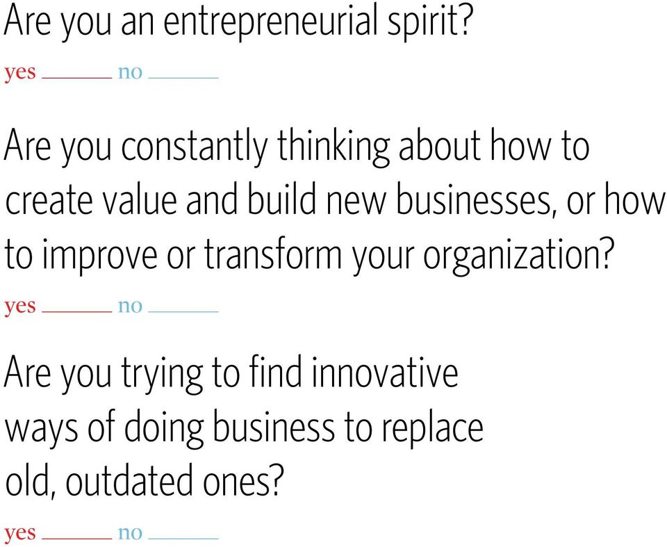 build new businesses, or how to improve or transform your