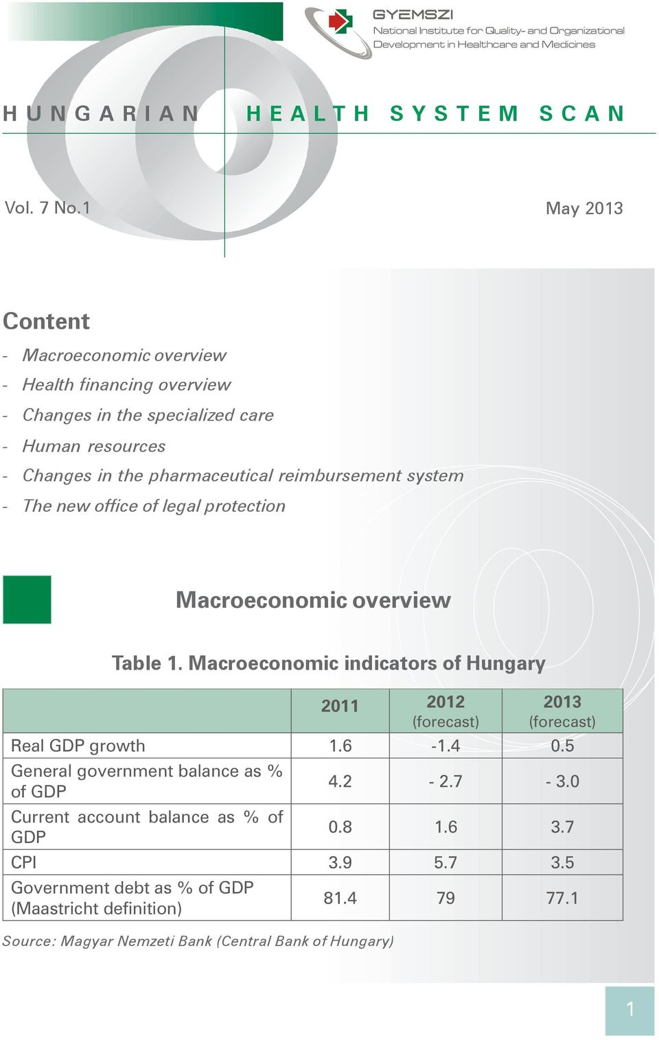 The new office of legal protection Macroeconomic overview Table 1.