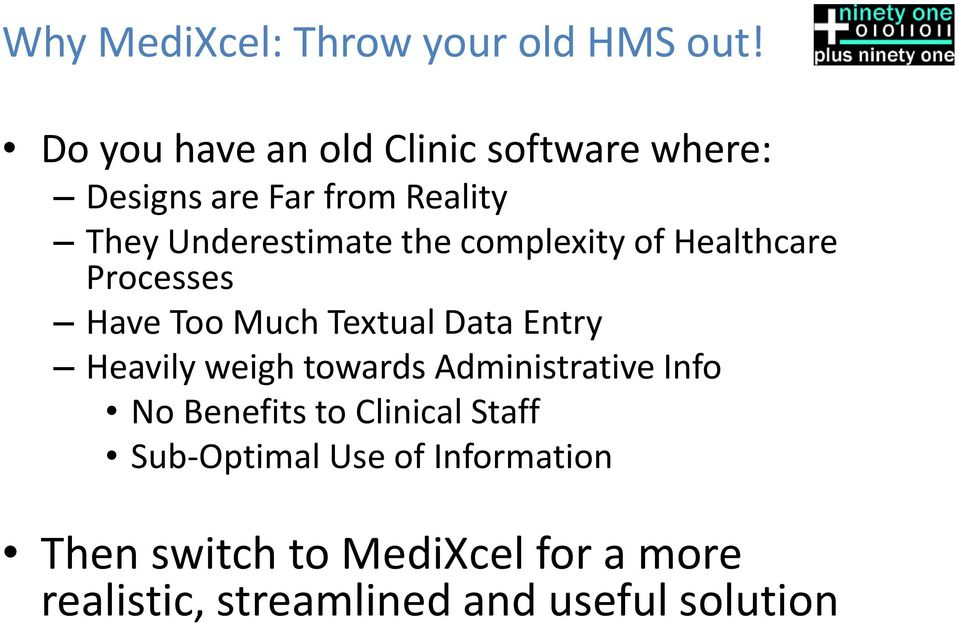 complexity of Healthcare Processes Have Too Much Textual Data Entry Heavily weigh towards