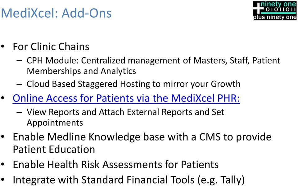 View Reports and Attach External Reports and Set Appointments Enable Medline Knowledge base with a CMS to provide