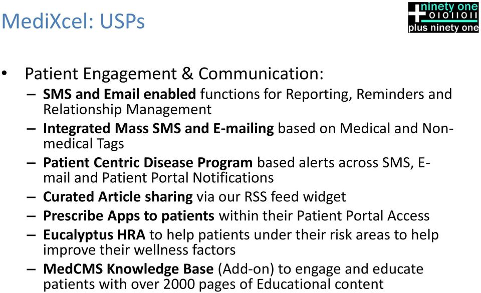 Curated Article sharing via our RSS feed widget Prescribe Apps to patients within their Patient Portal Access Eucalyptus HRA to help patients under their