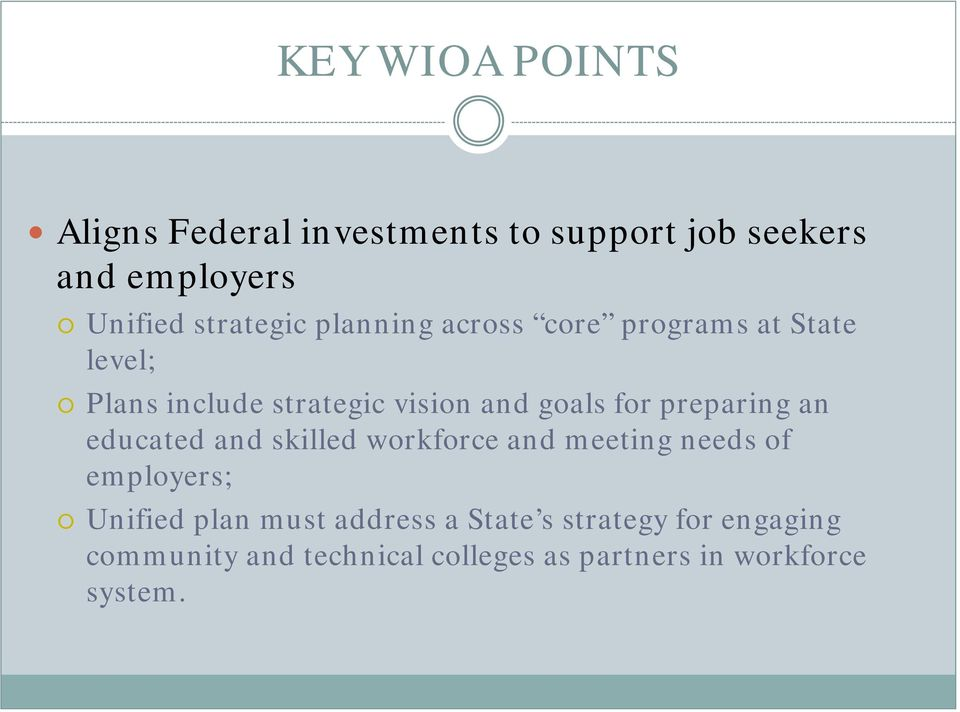for preparing an educated and skilled workforce and meeting needs of employers; Unified plan
