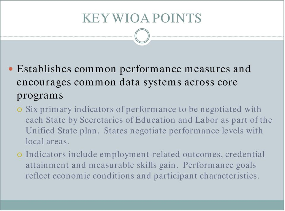 Unified State plan. States negotiate performance levels with local areas.
