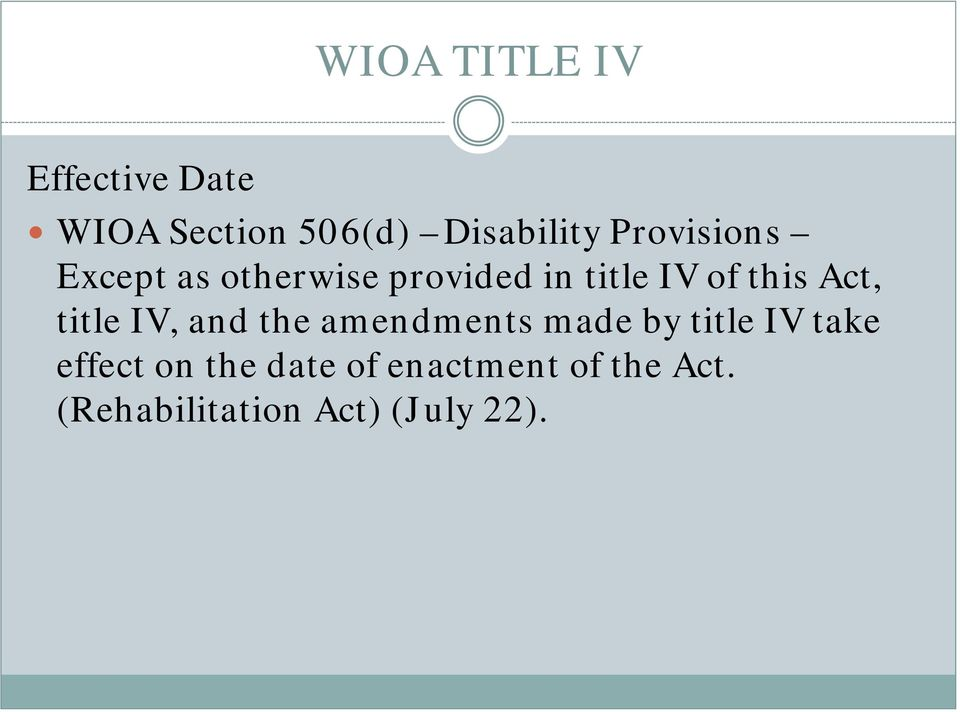Act, title IV, and the amendments made by title IV take effect