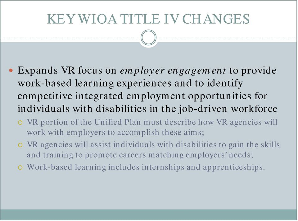 describe how VR agencies will work with employers to accomplish these aims; VR agencies will assist individuals with