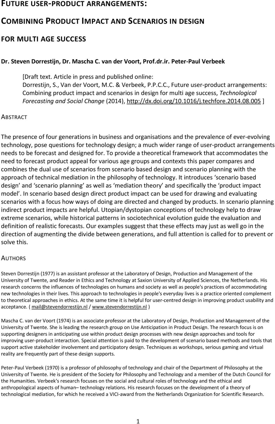 & Verbeek, P.P.C.C., Future user-product arrangements: Combining product impact and scenarios in design for multi age success, Technological Forecasting and Social Change (2014), http://dx.doi.org/10.