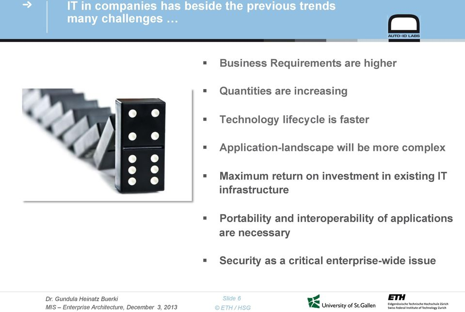 be more complex Maximum return on investment in existing IT infrastructure Portability and