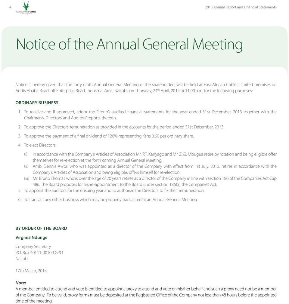 To receive and if approved, adopt the Group s audited financial statements for the year ended 31st December, 20