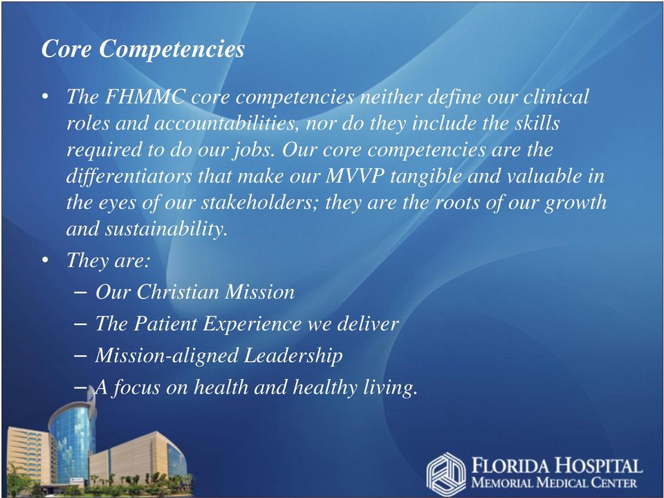 Our core competencies are the differentiators that make our MVVP tangible and valuable in the eyes of our