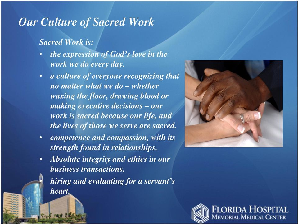 decisions our work is sacred because our life, and the lives of those we serve are sacred.