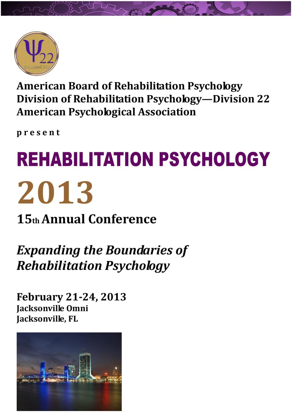 2013 15th Annual Conference Expanding the Boundaries of Rehabilitation Psychology