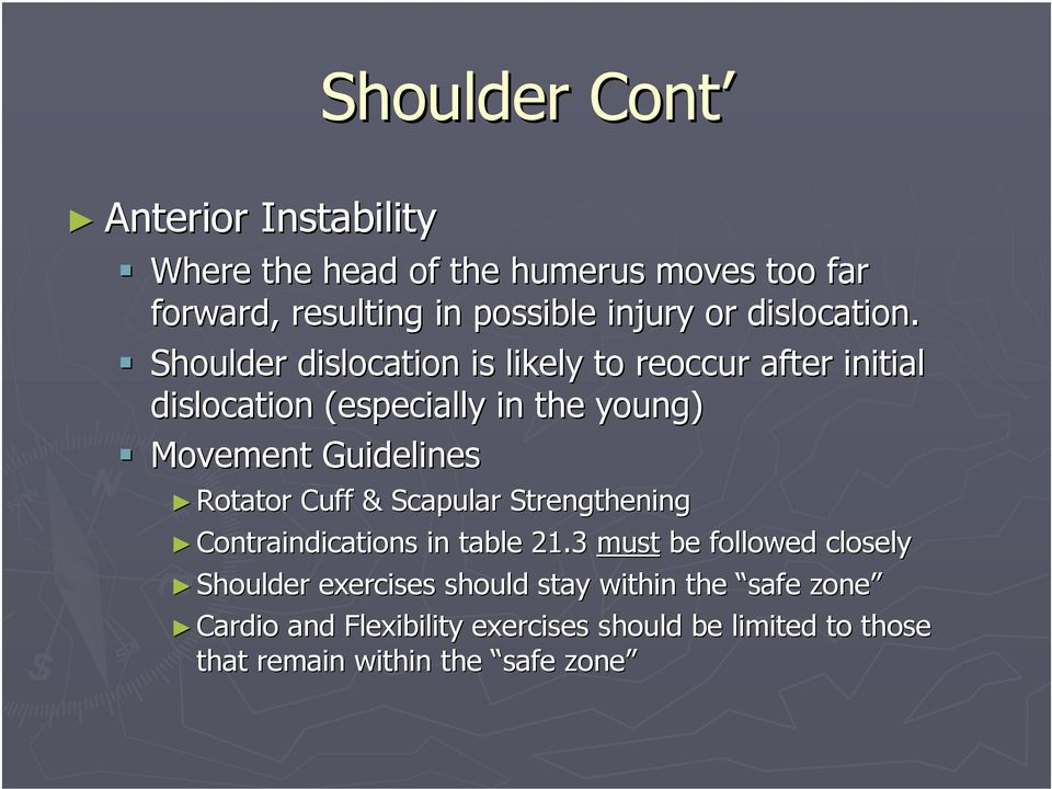Shoulder dislocation is likely to reoccur after initial dislocation (especially in the young) Rotator Cuff &