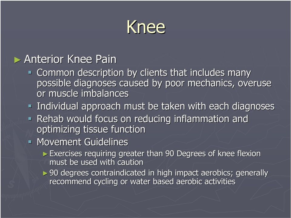 inflammation and optimizing tissue function Exercises requiring greater than 90 Degrees of knee flexion must be used