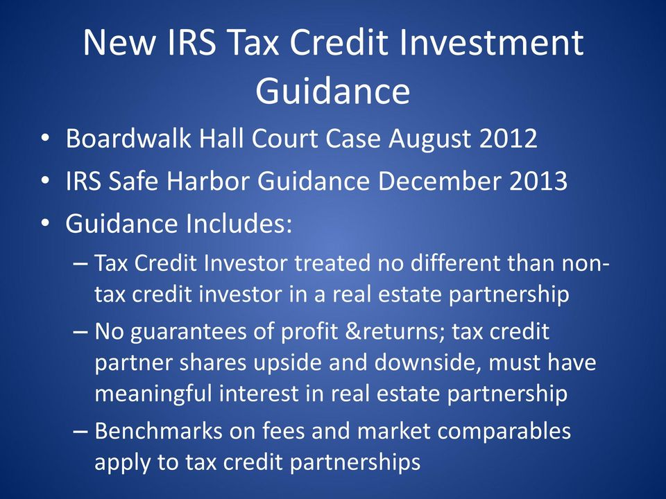 partnership No guarantees of profit &returns; tax credit partner shares upside and downside, must have