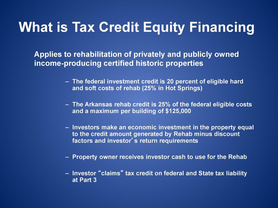 and a maximum per building of $125,000 Investors make an economic investment in the property equal to the credit amount generated by Rehab minus discount